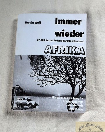 Immer wieder Afrika , 37000 km mit MAN 630 , Ursula Wulf