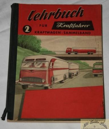 Lehrbuch für Kraftfahrer , Fahrschullehrbuch 60er Jahre